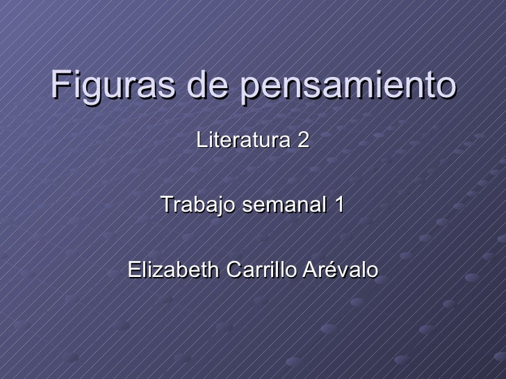 Figuras de pensamiento Literatura 2 Trabajo semanal 1 Elizabeth Carrillo Arévalo