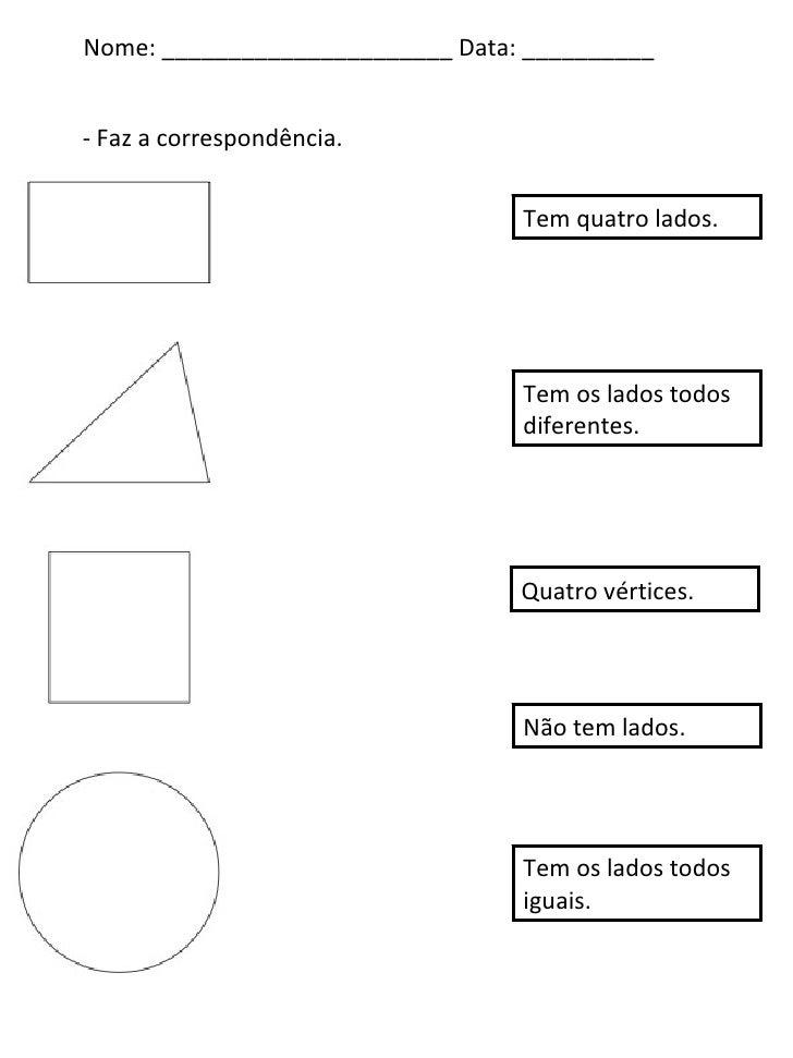 Nome: ______________________ Data: __________ Tem quatro lados. Tem os lados todos diferentes. Quatro vértices. Não tem la...
