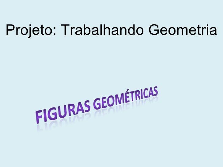 Projeto: Trabalhando Geometria