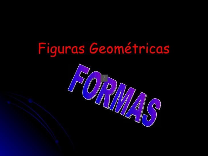 Figuras Geométricas FORMAS