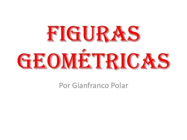 Figuras Geométricas Por Gianfranco Polar