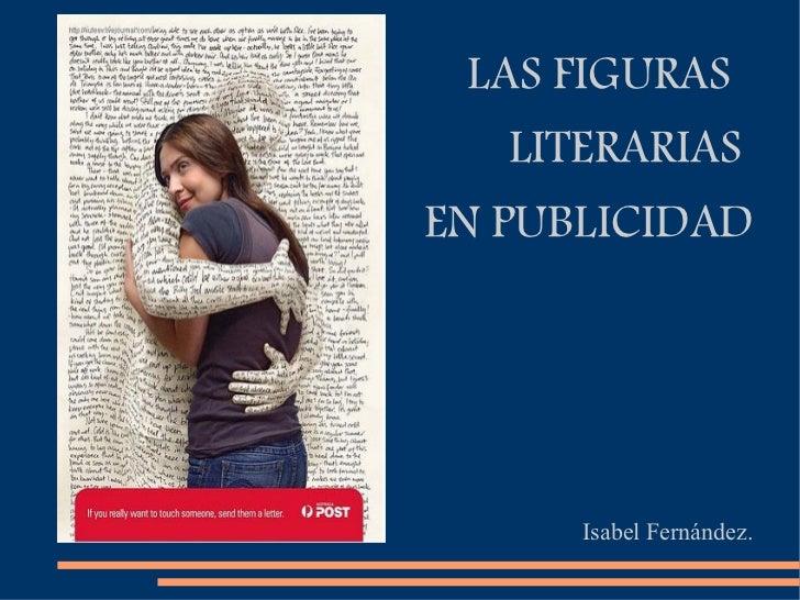 LAS FIGURAS    LITERARIAS EN PUBLICIDAD           Isabel Fernández.