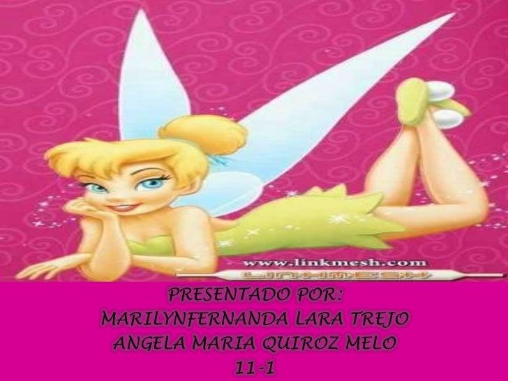 PRESENTADO POR:<br />MARILYNFERNANDA LARA TREJO<br />ANGELA MARIA QUIROZ MELO<br />11-1<br />