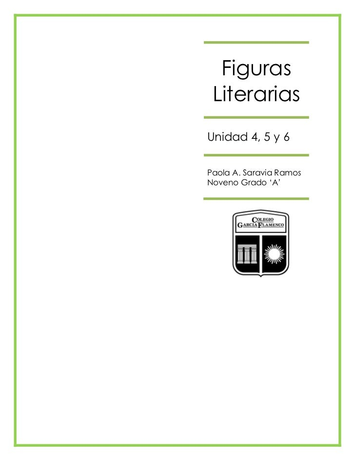 Figuras LiterariasUnidad 4, 5 y 6Paola A. Saravia RamosNoveno Grado 'A'