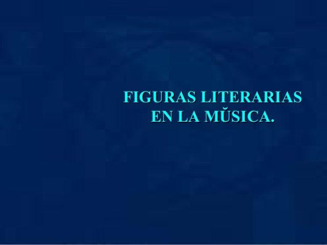 FIGURAS LITERARIAS EN LA MŬSICA.
