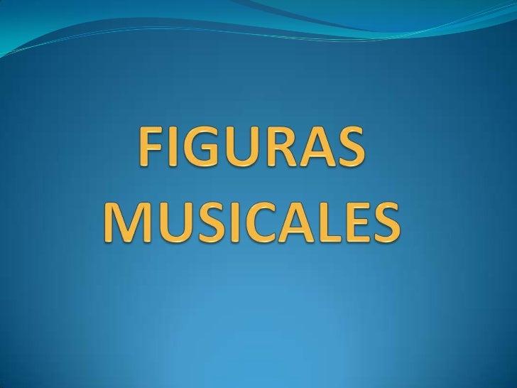 ¿Qué son las FIGURAS MUSICALES?Son signos por los cuales se representan las duraciones de las notas musicales.