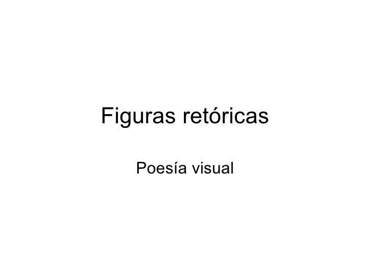 Figuras retóricas Poesía visual