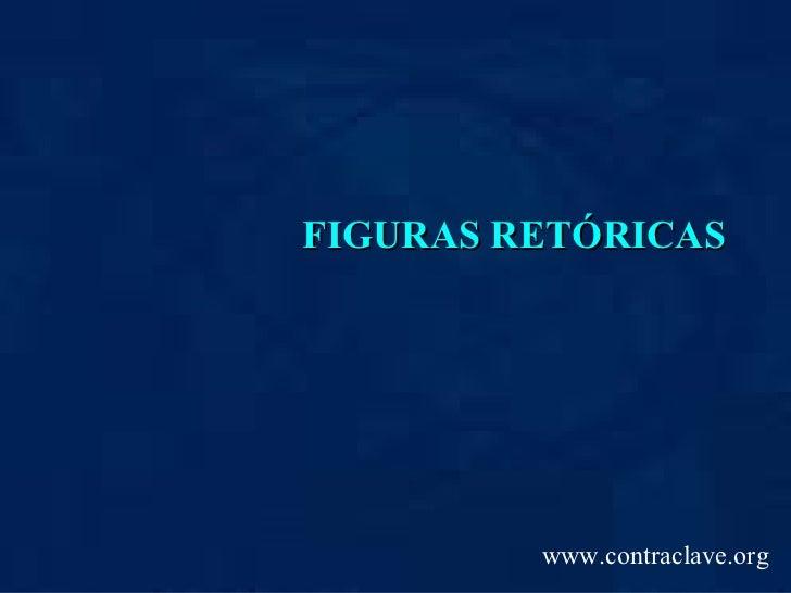 FIGURAS RETÓRICAS www.contraclave.org
