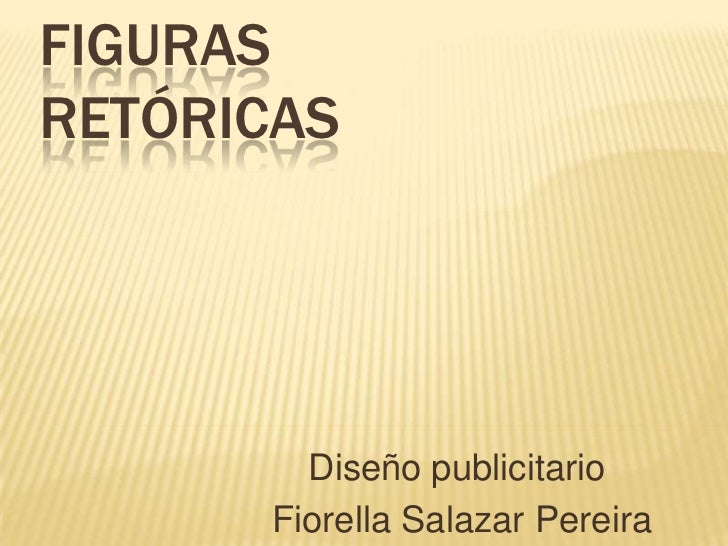Figuras Retóricas<br />Diseño publicitario<br /> Fiorella Salazar Pereira<br />