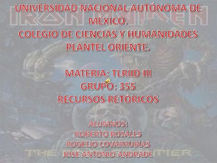 UNIVERSIDAD NACIONAL AUTÓNOMA DE <br />MÉXICO.<br />COLEGIO DE CIENCIAS Y HUMANIDADES<br />PLANTEL ORIENTE.<br />MATERIA: ...