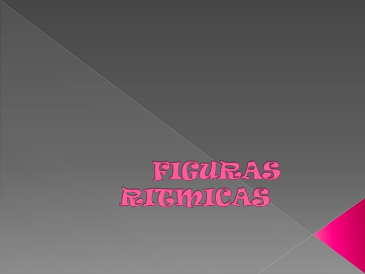 FIGURAS RITMICAS<br />
