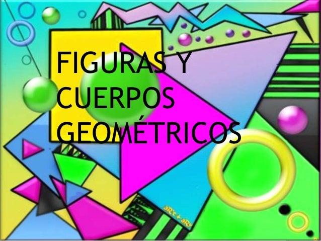FIGURAS YCUERPOSGEOMÉTRICOS