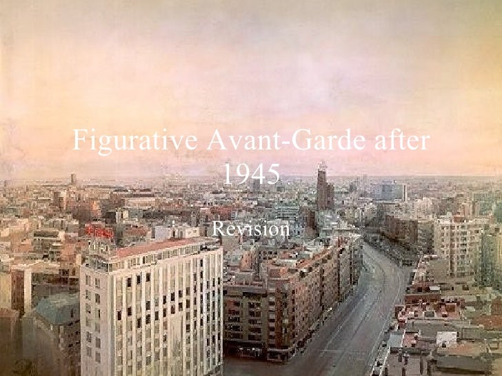 Figurative Avant-Garde after 1945 Revision