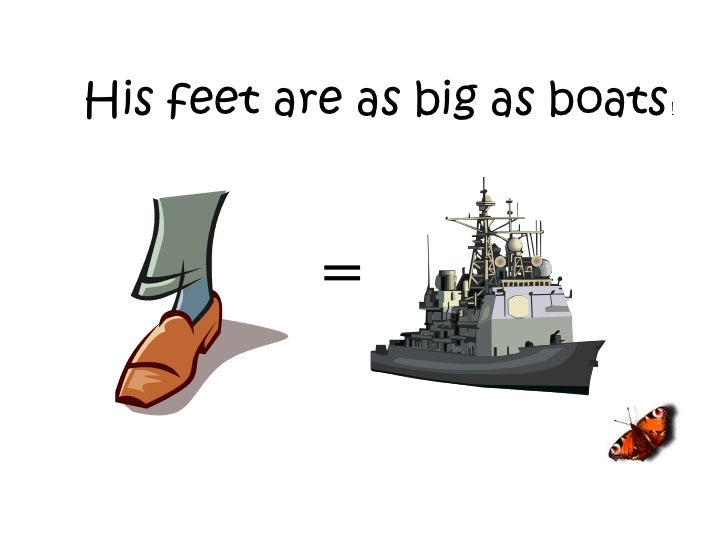 His feet are as big as boats ! =