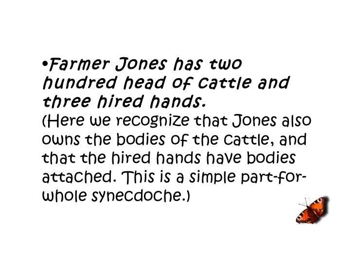 <ul><li>Farmer Jones has two hundred head of cattle and three hired hands. </li></ul><ul><li>(Here we recognize that Jones...