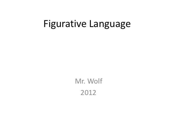 figurative language simile metaphor personification hyperbole figurative language mr wolf