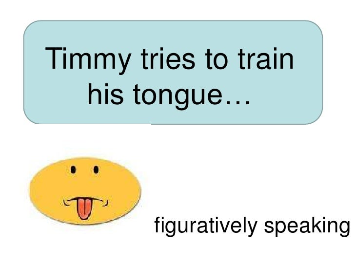 Timmy tries to train his tongue…<br />figuratively speaking<br />