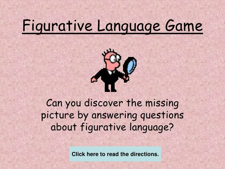 Figurative Language Game<br />Can you discover the missing picture by answering questions about figurative language?<br />...