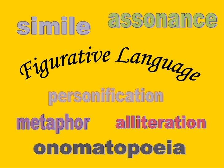 metaphor alliteration personification simile assonance onomatopoeia