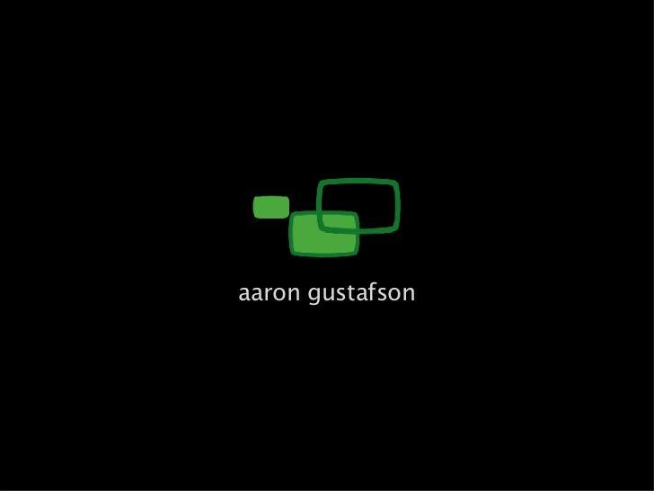 aaron gustafson