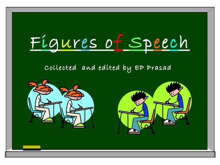 F i g u r e s o f   S p e e c h Collected  and edited by EP Prasad