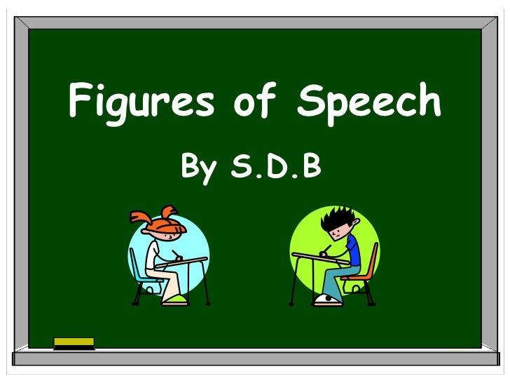 Figures of Speech     By S.D.B