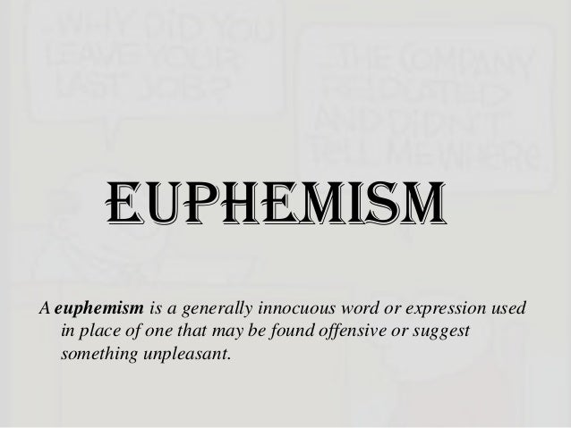 Euphemism meaning, defintion, types, examples & exercises.