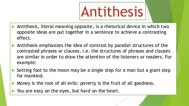 define antithesis figure of speech 'antithesis' also found in these entries: hegelian dialectic - adversative - antigravity - antithetic - antithetical - classicism - contraposition - euphuism - figure of speech - opposite - self-antithesis.