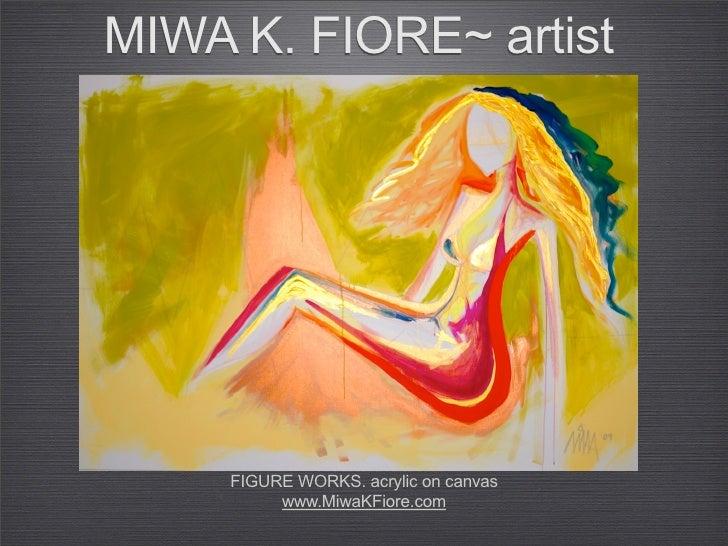 MIWA K. FIORE~ artist          FIGURE WORKS. acrylic on canvas           www.MiwaKFiore.com