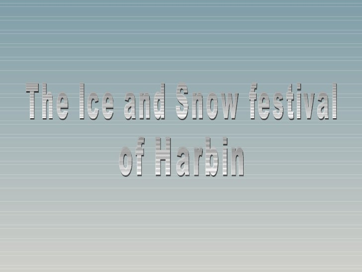 The Ice and Snow festival  of Harbin
