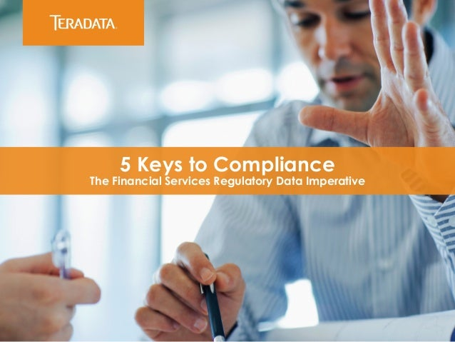 5 Keys to Compliance The Financial Services Regulatory Data Imperative