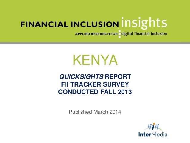 KENYA QUICKSIGHTS REPORT FII TRACKER SURVEY CONDUCTED FALL 2013 Published March 2014