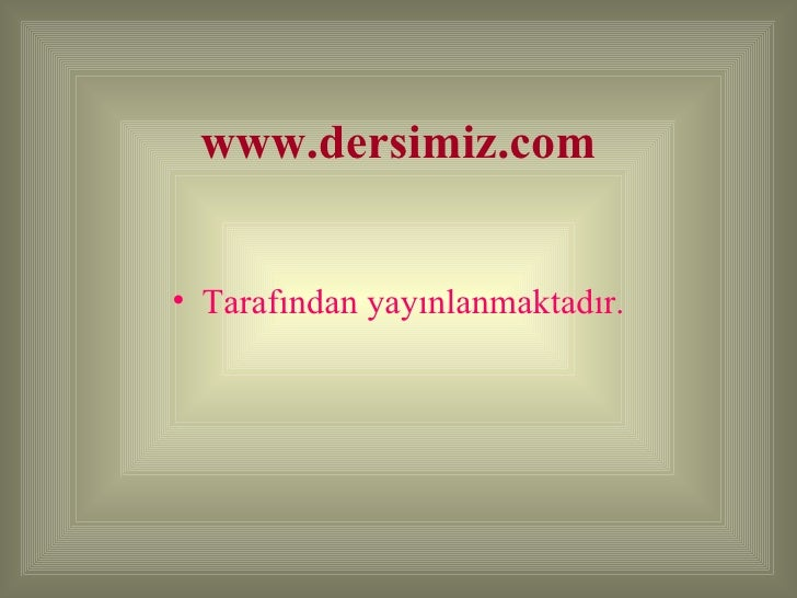 www.dersimiz.com <ul><li>Tarafından yayınlanmaktadır. </li></ul>