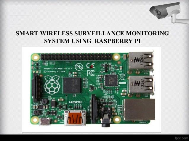 SMART WIRELESS SURVEILLANCE MONITORING SYSTEM USING RASPBERRY PI