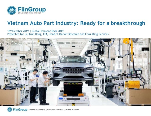 ‹#› Vietnam Auto Part Industry: Ready for a breakthrough 16th October 2019 | Global TransportTech 2019 Presented by: Le Xu...