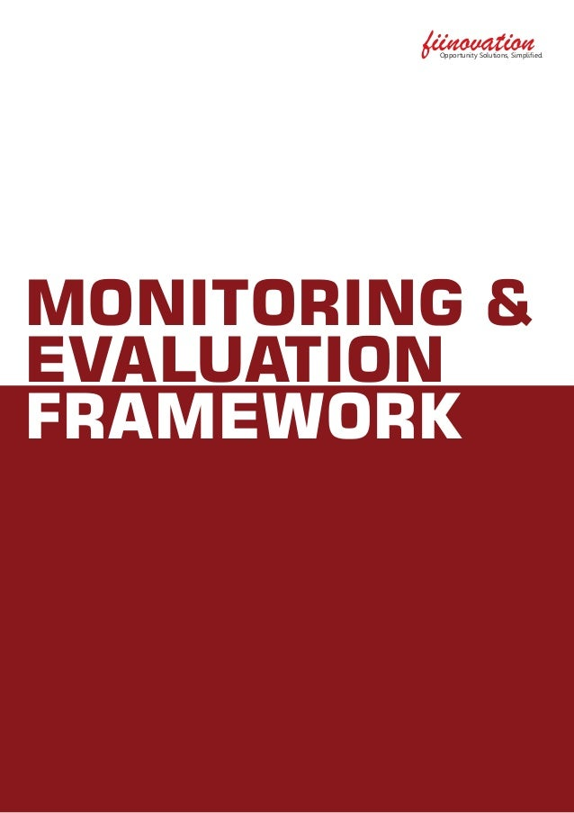 fiinovationOpportunity Solutions, Simplified. MONITORING & EVALUATION FRAMEWORK
