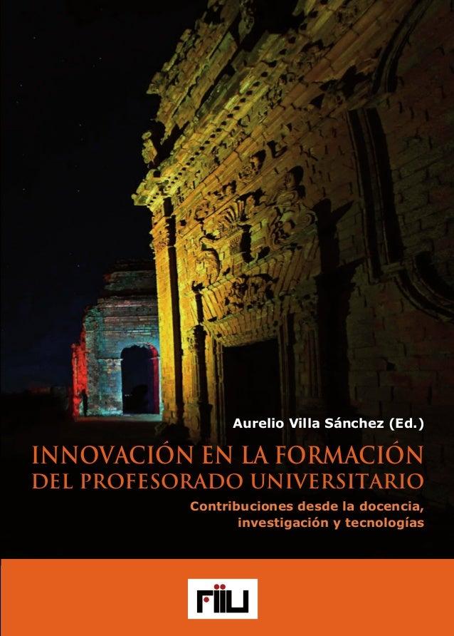 www.foroinnovacionuniversitaria.net ISBN 978-84-944877-7-4 9 788494 487774 INNOVACIÓNENLAFORMACIÓN DELPROFESORADOUNIVERSIT...