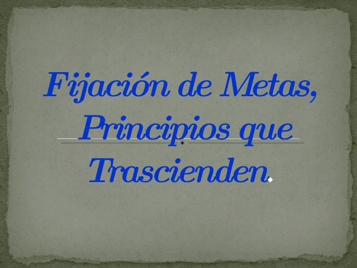 Fijación de Metas, Principios que Trascienden .
