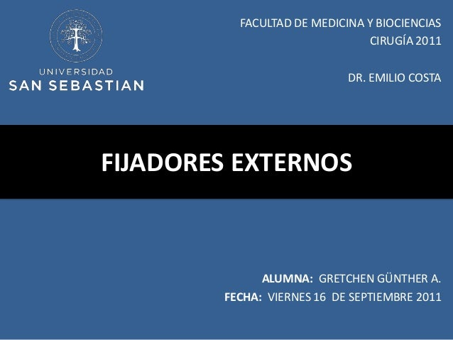 FACULTAD DE MEDICINA Y BIOCIENCIAS                               CIRUGÍA 2011                            DR. EMILIO COSTAF...