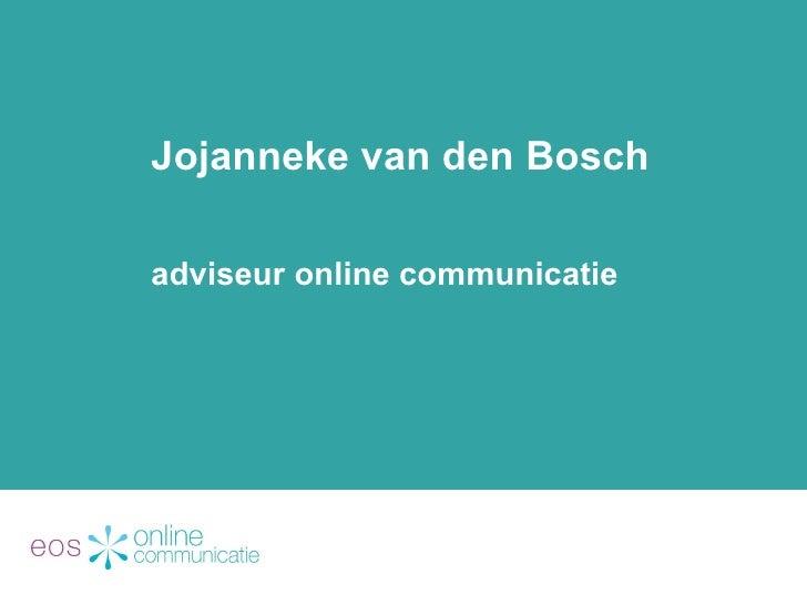 Jojanneke van den Bosch adviseur online communicatie