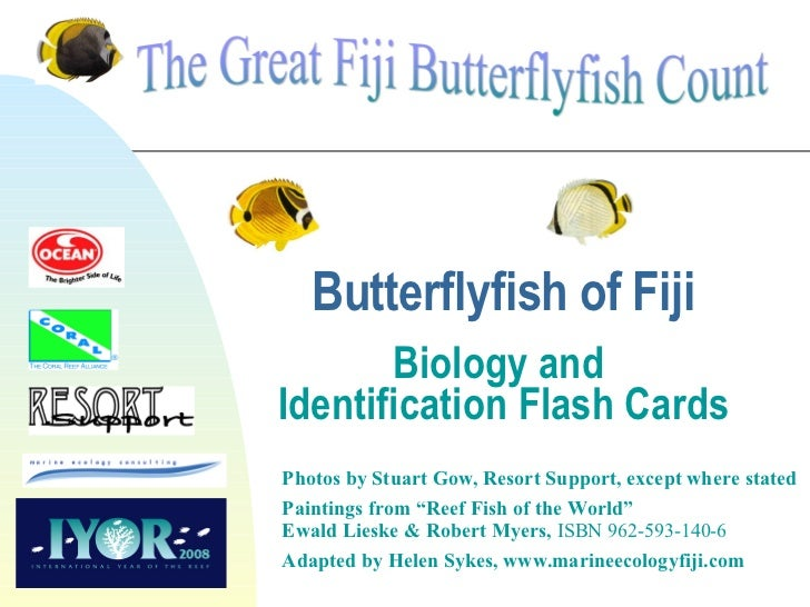 Butterflyfish of Fiji Biology and  Identification Flash Cards Photos by Stuart Gow, Resort Support, except where stated Pa...