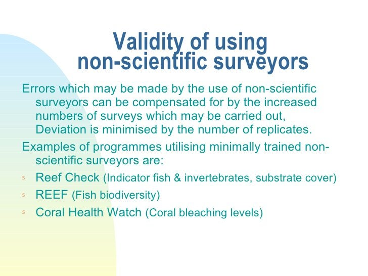 Validity of using  non-scientific surveyors <ul><li>Errors which may be made by the use of non-scientific surveyors can be...