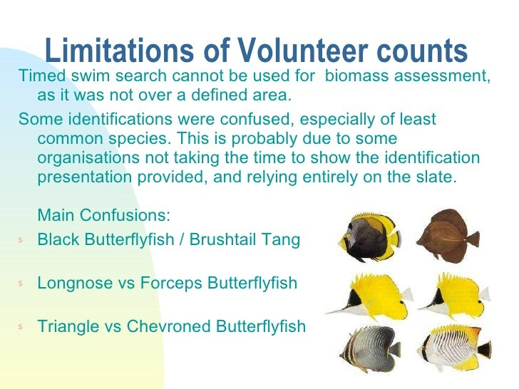 Limitations of Volunteer counts <ul><li>Timed swim search cannot be used for  biomass assessment, as it was not over a def...
