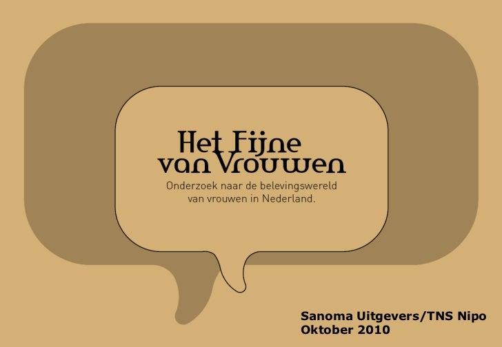Het Fijne van Vrouwen<br />Sanoma Uitgevers/TNS Nipo<br />Oktober 2010<br />Sanoma Uitgevers/TNS Nipo <br />Oktober 2010<b...