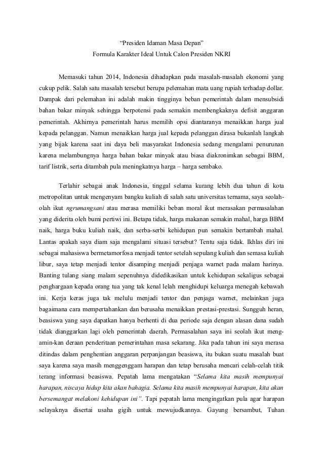 """""""Presiden Idaman Masa Depan"""" Formula Karakter Ideal Untuk Calon Presiden NKRI Memasuki tahun 2014, Indonesia dihadapkan pa..."""