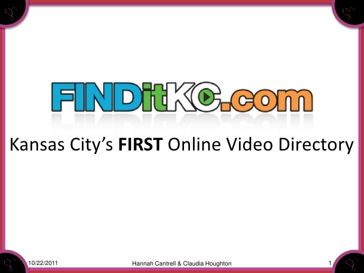 Kansas City's FIRST Online Video Directory  10/22/2011   Hannah Cantrell & Claudia Houghton   1