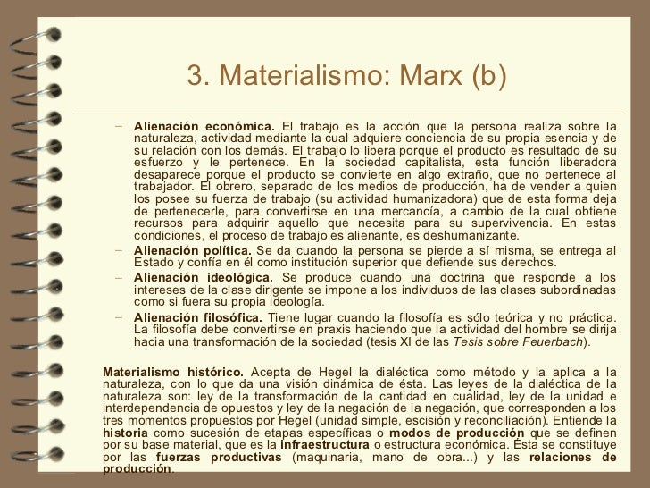 3. Materialismo: Marx (b) <ul><ul><li>Alienación económica.  El trabajo es la acción que la persona realiza sobre la natur...