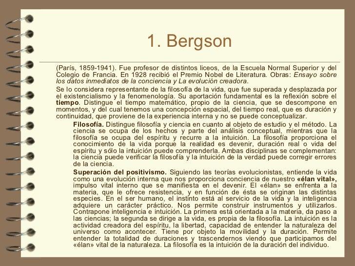 1. Bergson <ul><li>(París, 1859-1941). Fue profesor de distintos liceos, de la Escuela Normal Superior y del Colegio de Fr...