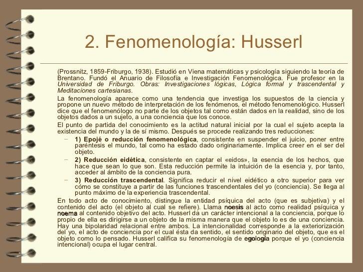2. Fenomenología: Husserl <ul><li>(Prossnitz, 1859-Friburgo, 1938). Estudió en Viena matemáticas y psicología siguiendo la...