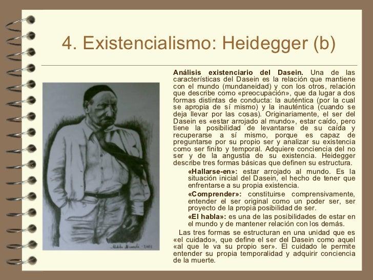 4. Existencialismo: Heidegger (b) <ul><ul><li>Análisis existenciario del Dasein.  Una de las características del Dasein es...